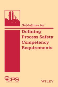 Guidelines for Defining Process Safety Competency Requirements, Hardback Book