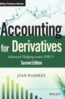 Accounting for Derivatives : Advanced Hedging Under IFRS 9, Hardback Book
