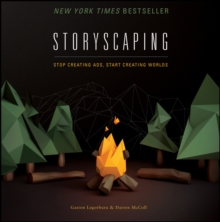 Storyscaping : Stop Creating Ads, Start Creating Worlds, Hardback Book