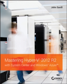 Mastering Hyper-V 2012 R2 with System Center and Windows Azure, Paperback Book