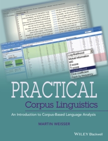Practical Corpus Linguistics : An Introduction to Corpus-Based Language Analysis, Paperback / softback Book