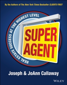 The Super Agent : Real Estate Success at the Highest Level, Paperback Book