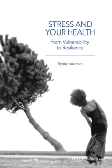 Stress and Your Health : From Vulnerability to Resilience, Paperback Book