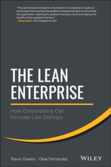The Lean Enterprise : How Corporations Can Innovate Like Startups, Hardback Book