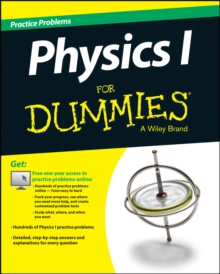 Physics I Practice Problems for Dummies, Paperback Book