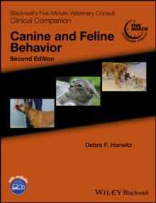 Blackwell's Five-Minute Veterinary Consult Clinical Companion : Canine and Feline Behavior, Paperback Book