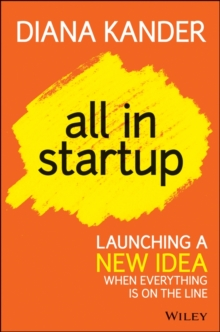All in Startup : Launching a New Idea When Everything is on the Line, Hardback Book