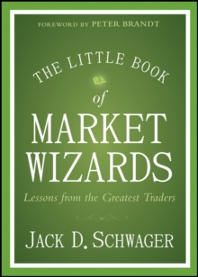 The Little Book of Market Wizards : Lessons from the Greatest Traders, Hardback Book