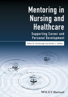 Mentoring in Nursing and Healthcare : Supporting Career and Personal Development, Paperback Book