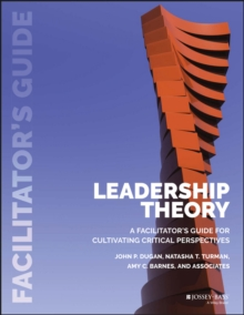 Leadership Theory : Facilitator's Guide for Cultivating Critical Perspectives, Paperback Book