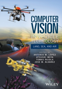 Computer Vision in Vehicle Technology : Land, Sea, and Air, Hardback Book