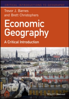 Economic Geography : A Critical Introduction, Paperback / softback Book