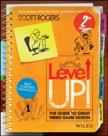 Level Up! The Guide to Great Video Game Design, Paperback / softback Book