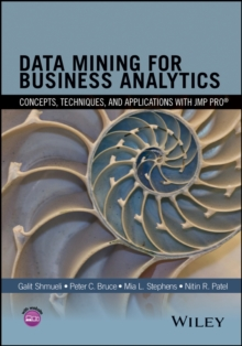 Data Mining for Business Analytics : Concepts, Techniques, and Applications with JMP Pro, Hardback Book