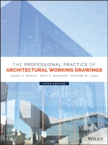The Professional Practice of Architectural Working Drawings, Hardback Book