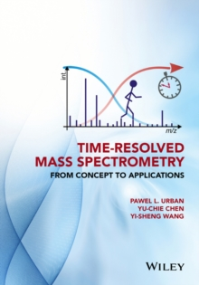 Time-Resolved Mass Spectrometry : From Concept to Applications, Hardback Book