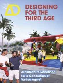Designing for the Third Age : Architecture Redefined for a ...
