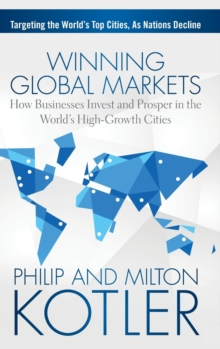 Winning Global Markets : How Businesses Invest and Prosper in the World's High-growth Cities, Hardback Book