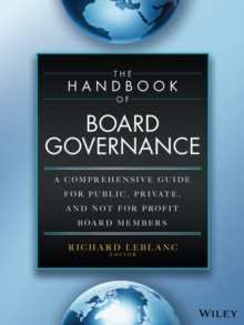 The Handbook of Board Governance : A Comprehensive Guide for Public, Private, and Not-for-Profit Board Members, Hardback Book