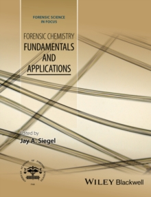 Forensic Chemistry : Fundamentals and Applications, Hardback Book