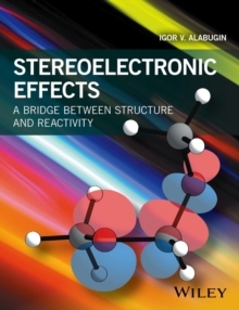 Stereoelectronic Effects : A Bridge Between Structure and Reactivity, Paperback Book