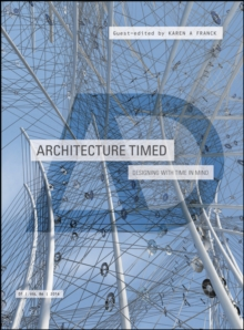 Architecture Timed : Designing with Time in Mind, Paperback / softback Book