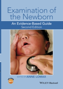 Examination of the Newborn : An Evidence-Based Guide, Paperback / softback Book