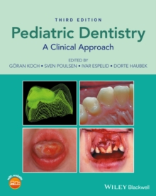Pediatric Dentistry - a Clinical Approach 3E, Hardback Book