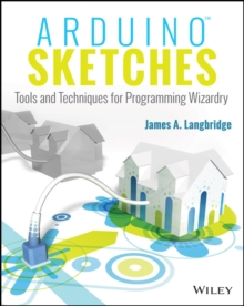 Arduino Sketches : Tools and Techniques for Programming Wizardry, Paperback Book