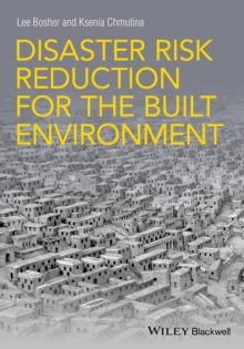 Disaster Risk Reduction for the Built Environment, Paperback Book