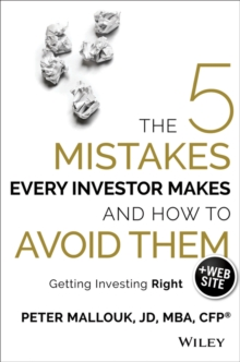 The 5 Mistakes Every Investor Makes and How to Avoid Them : Getting Investing Right, Hardback Book
