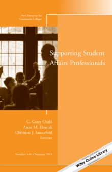 Supporting Student Affairs Professionals : New Directions for Community Colleges, Number 166, PDF eBook