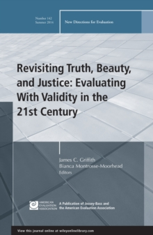 Revisiting Truth, Beauty,and Justice: Evaluating With Validity in the 21st Century : New Directions for Evaluation, Number 142, Paperback Book