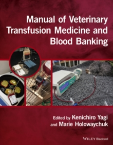 Manual of Veterinary Transfusion Medicine and Blood Banking, Paperback Book