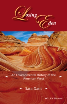 Losing Eden : An Environmental History of the American West, Paperback Book