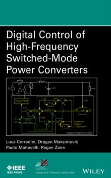 Digital Control of High-Frequency Switched-Mode Power Converters, Hardback Book