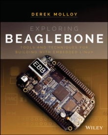Exploring Beaglebone : Tools and Techniques for Building with Embedded Linux, Paperback Book