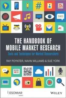 The Handbook of Mobile Market Research : Tools and Techniques for Market Researchers, Hardback Book