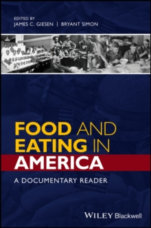 Food and Eating in America : A Documentary Reader, Paperback Book