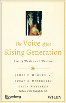 The Voice of the Rising Generation : Family Wealth and Wisdom, PDF eBook