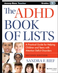 The ADHD Book of Lists : A Practical Guide for Helping Children and Teens with Attention Deficit Disorders, Paperback Book