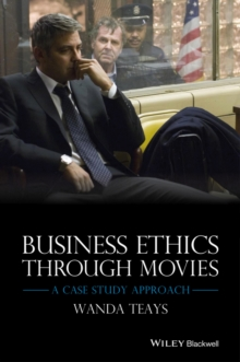 Business Ethics Through Movies : A Case Study Approach, Paperback Book