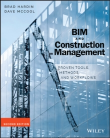 BIM and Construction Management : Proven Tools, Methods, and Workflows, Paperback / softback Book
