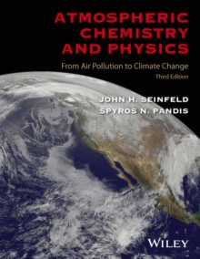 Atmospheric Chemistry and Physics : From Air Pollution to Climate Change, Hardback Book