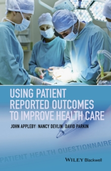 Using Patient Reported Outcomes to Improve Health Care, Paperback Book