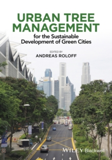 Urban Tree Management - for the Sustainable       Development of Green Cities, Paperback Book