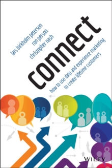 Connect : How to Use Data and Experience Marketing to Create Lifetime Customers, Hardback Book