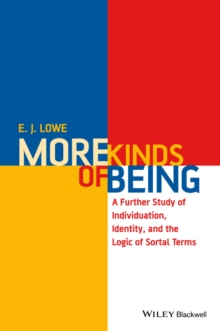 More Kinds of Being : A Further Study of Individuation, Identity, and the Logic of Sortal Terms, Paperback Book