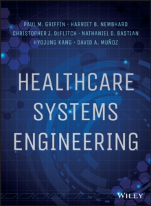 Healthcare Systems Engineering, Hardback Book