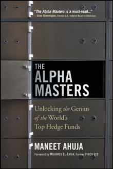 The Alpha Masters : Unlocking the Genius of the World's Top Hedge Funds, Paperback / softback Book